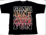 Milking The Goatmachine - Goats Just Wanna Have Fun  Shirt
